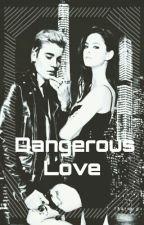 Dangerous Love  by JoceDelYostin