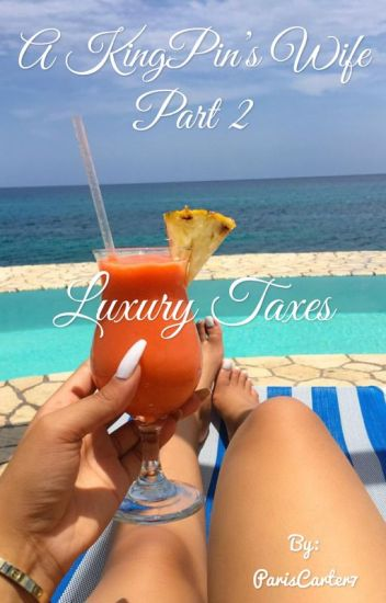 A Kingpins Wife 2: Luxury Taxes