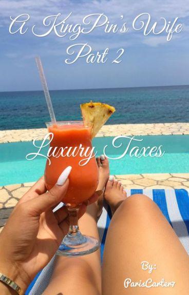 A Kingpins Wife 2: Luxury Taxes