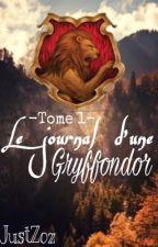 Le Journal D'une Gryffondor -Tome 1- by JustZoz