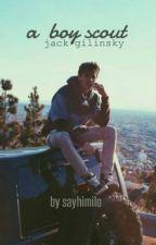 •a boy scout || jack gilinsky• by sayhimilo