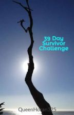 39 Day Survivor Challenge by QueenMiscellaneous