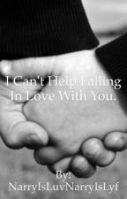 I Can't Help Falling In Love With You - Narry Storan by MinsSandwich