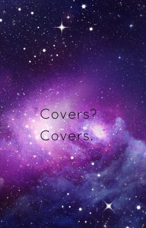 Covers? Covers. by _Death_Gamer_Girl