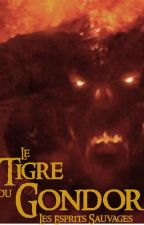 Le Tigre du Gondor - Tome III : Les Esprits Sauvages by yayajane1310