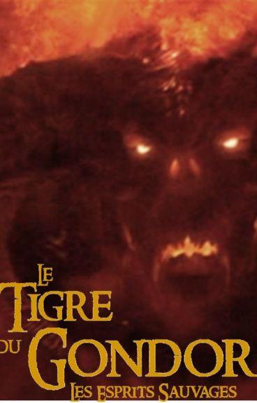 Le Tigre du Gondor - Tome III : Les Esprits Sauvages
