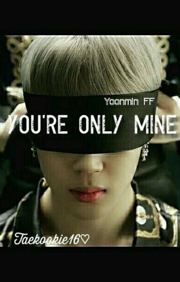 You're only MINE! (Yoonmin)
