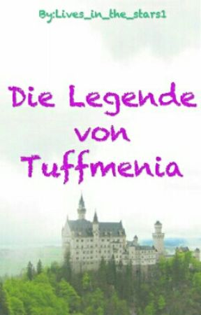 Die Legende von Tuffmenia by Lives_in_the_stars1