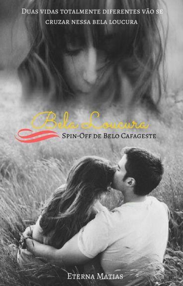 Bela Loucura - Spin-Off de Belo Cafajeste.