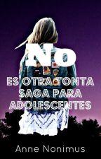 No es otra tonta saga para adolescentes by Solosoyunahumanamas