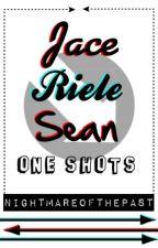 Jace Riele Sean One-Shots by NightmareofthePast