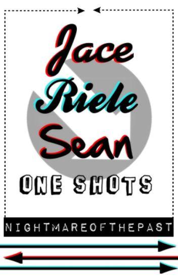 Jace Riele Sean One-Shots
