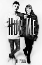 Hug Me ||Bars And Melody by _tooproud_
