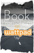 Book  Promotions ( Open ) by 101KyleighSkye101