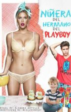Niñera Del Hermano Del Playboy by alondra_Nutella