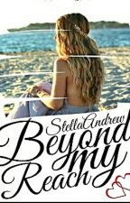 Beyond My Reach(#Wattys2018) by _Christy97_