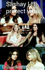Sashay | I'll Protect You by EmisonWillBeEndgame