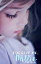 Forgive Me, Millie by lenaaowens