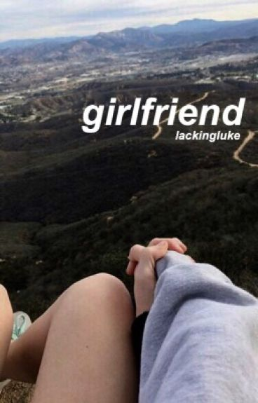 girlfriend -: c.t.h