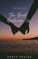 The Bond Between Us by khaira_