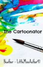 The Cartoonator by LittleMissAuthor97