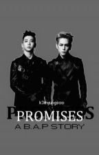 Promises (B.A.P Fan-Fiction) (Completed) by k3myungsoo