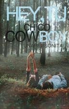 ¡Hey, Tu, Chico Cowboy! by UnaPersonita_