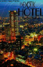 The EXOtic Hotel (EXO Yaoi) [PAUSADA] by BollitoPoderoso1415
