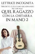 Quel ragazzo con la chitarra in mano 2 by lettrice_incognita