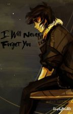 I Will Never Forget You (Nico di Angelo Fanfiction) by SimplyPossible