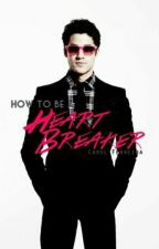 How To Be A Heartbreaker by lollychase