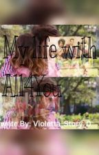My life with All4You - ViolettaStory by SveaDominguez