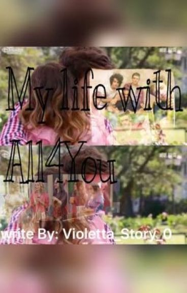 My life with All4You - ViolettaStory