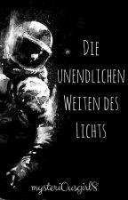 Die Unendlichen Weiten des Lichts by mysteri0usgirl8