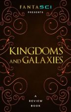 Kingdoms and Galaxies |A Review Book| by FANTASCI