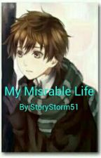 My Misrable Life by StoryStorm51
