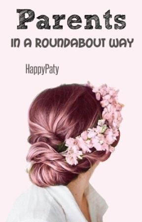 Parents in a roundabout way *Really Slow Updates* by HappyPaty