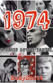 1974 - A David Bowie Fanfic. by BusyScott
