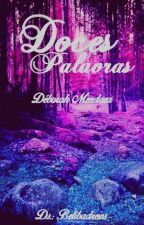 Doces Palavras by DebBelieber