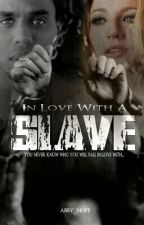 In Love With A Slave by Abby_Hope