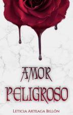 #1 Amor Peligroso © #CLDWGANADORA2016 Saga Renacer de la Oscuridad by BlackandSweetShadow