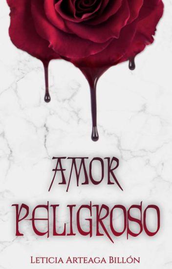 #1 Amor Peligroso © #CLDWGANADORA2016 Saga Renacer de la Oscuridad