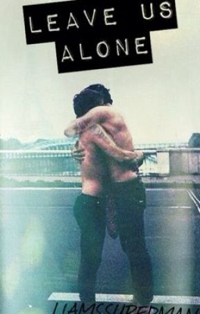 Leave Us Alone (Larry Stylinson) by LiamsSuperman