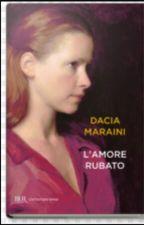 L ' AMORE  RUBATO -DI DACIA MARAINI  by NancyAnamia