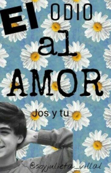 Odio Al Amor Jos Canela Y Tu