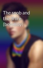 The snob and the Shire (boyxboy) by InfamousLove