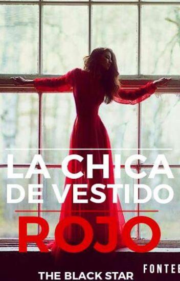 La Chica Del Vestido Rojo Theblackstar Wattpad