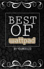Best of Wattpad  by youmix123