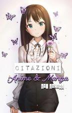 ♡CITAZIONI♡ ANIME & MANGA  by Gaia46