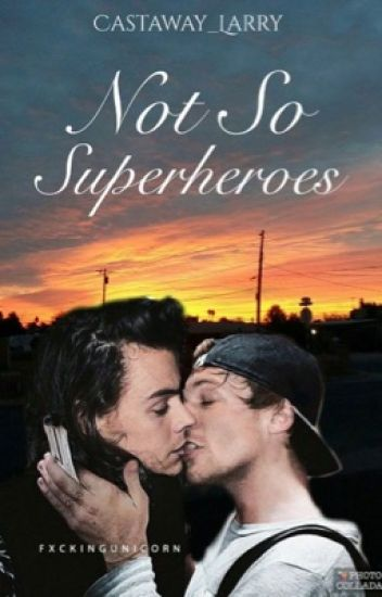 Not So Superheroes (Larry Stylinson)